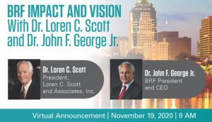 BRF Impact and Vision with Dr. Loren Scott And Dr. John George