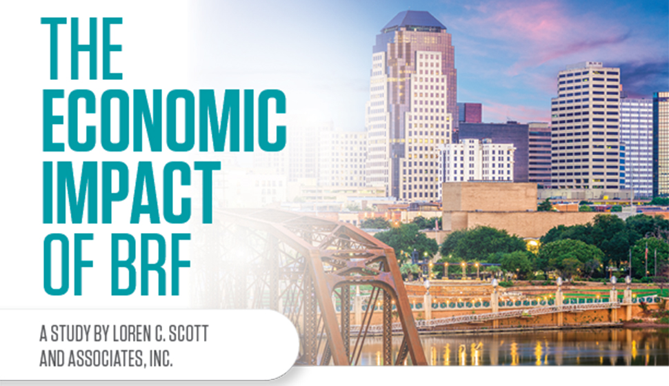 Economic impact of BRF activities in Shreveport-Bossier MSA released in Loren C. Scott and Associates study